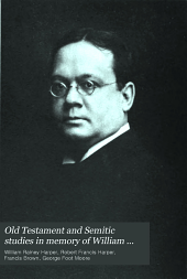Old Testament and Semitic Studies in Memory of William Rainey Harper: المجلد 1