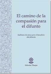 El camino de la compasión para el difunto: Sadhana de poua por el beneficio del difunto
