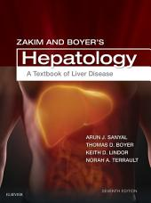 Zakim and Boyer's Hepatology: A Textbook of Liver Disease, Edition 7