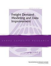 Freight Demand Modeling and Data Improvement