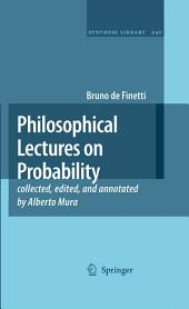 Philosophical Lectures on Probability: collected, edited, and annotated by Alberto Mura