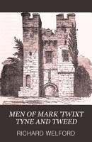 MEN OF MARK  TWIXT TYNE AND TWEED PDF