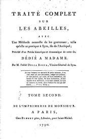 Traité complet sur les abeilles: avec une méthode nouvelle de les gouverner, telle qu'elle se pratique à Syra, île de l'Archipel; précédé d'un précis historique et économique de cette île, Volume2