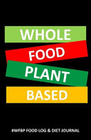 Whole Food Plant Based  wfbp Food Log   Diet Journal Book