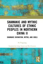 Shamanic and Mythic Cultures of Ethnic Peoples in Northern China II