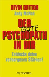 Der Psychopath in dir   Entdecke deine verborgenen St  rken  PDF