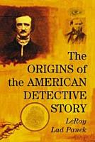 The Origins of the American Detective Story PDF