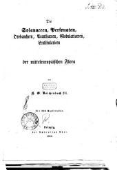 Deutschlands Flora: 20: Die Solanacee, Personaten, Orobancheen, Acanthaceen, Glbularaceen, Lentibularien der Mitteleuropaischen Flora