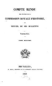 Compte rendu des séances de la Commission Royale d'Histoire ou recueil de ses bulletins: Volume 10
