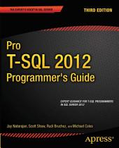 Pro T-SQL 2012 Programmer's Guide: Edition 3