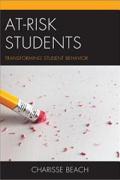 At-Risk Students: Transforming Student Behavior
