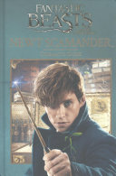 Fantastic Beasts and Where to Find Them: Cinematic Guide: Newt Scamander Do Not Feed Out