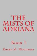 The Mists of Adriana   Book I PDF