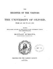 The Register of the Visitors of the University of Oxford, from A. D. 1647 to A. D. 1658: Ed., with Some Account of the State of the University During the Commonwealth