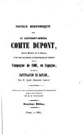 Notice historique sur le lieutenant-général comte Dupont, ancien ministre de la guerre: avec des documens authentiques et inédits sur la campagne de 1808 en Espagne et sur la capitulation de Baylen