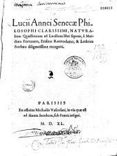 Lucii Annei Senecae philosophi clarissimi, Naturalium quaestionum ad Lucilium libri septem, à Matthaeo Fortunato, Erasmo Roterodamo & Lodoico Strebaeo diligentissime recogniti