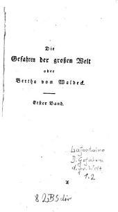 Die Gefahren der grossen Welt oder Bertha von Waldeck: Band 1