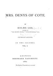 Mrs. Denys of Cote: Volume 1