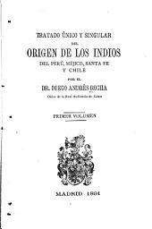 Tratado único y singular del origen de los Indios del Perú, Méjico, Santa Fé y Chile: Volumen 1