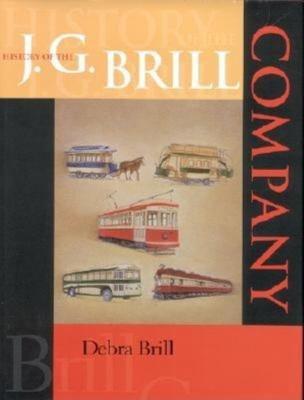 History Of The J G Brill Company