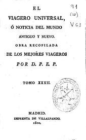 El viagero universal ó Noticia del mundo antiguo y nuevo: Volumen 32