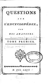 Questions sur l'Encyclopedie: Volume 1