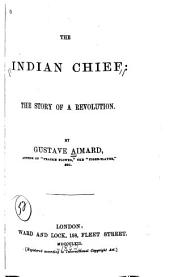 The Indian Chief: A Tale of the Desert
