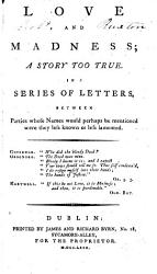 Love And Madness A Story Too True In A Series Of Letters Between Parties Whose Names Would Perhaps Be Mentioned Were They Less Known Or Less Lamented By Sir Herbert Croft  Book PDF