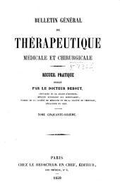 Bulletin général de thérapeutique médicale, chirurgicale, obstétricale et pharmaceutique: Volume56