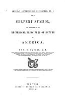 The Serpent Symbol  and the Worship of the Reciprocal Principles of Nature in America PDF