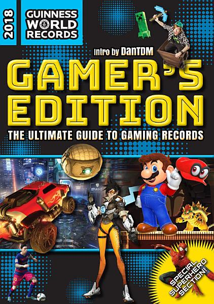 Download Guinness World Records 2018 Gamer s Edition Book