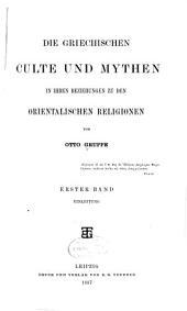 Die griechischen Culte und Mythen ihren Beziehungen zu den orientalischen Religionen: ier bd, Band 1