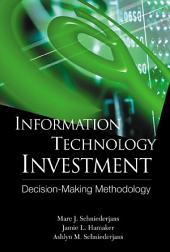 Information Technology Investment: Decision-Making Methodology