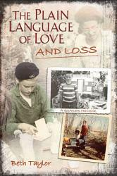 The Plain Language Of Love And Loss Book PDF