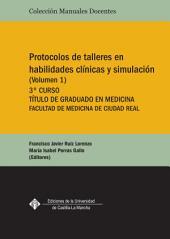Protocolos de talleres en habilidades clínicas de simulación: (Volumen I)