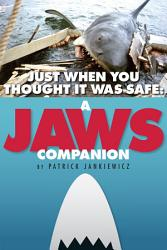 Just When You Thought It Was Safe  A Jaws Companion PDF