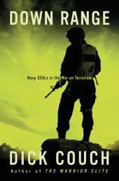 Down Range: Navy SEALs in the War on Terrorism