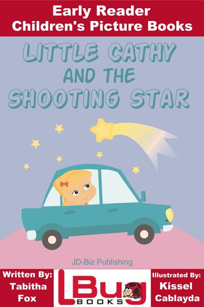 Little Cathy and the Shooting Star - Early Reader - Children's Picture Books