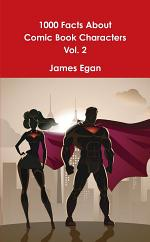 1000 Facts About Comic Book Characters Vol. 2