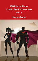 1000 Facts About Comic Book Characters Vol  2 PDF