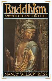 Buddhism: Way of Life & Thought