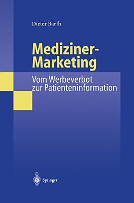 Mediziner Marketing  Vom Werbeverbot zur Patienteninformation PDF