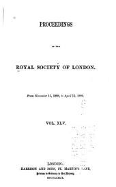 Proceedings of the Royal Society of London: Volume 45