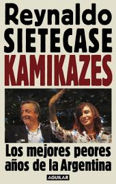 Kamikazes: Los mejores peores años de la Argentina
