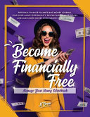 Become Financially Free Manage Your Money Workbook Personal Finance Planner And Money Journal Find Your Money Personality Release Abundance Book PDF
