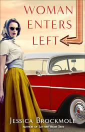 Woman Enters Left: A Novel
