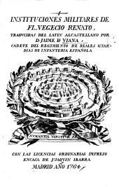 Instituciones militares ... traducidas del Latin ... por D. J. de Viana