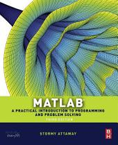 Matlab: A Practical Introduction to Programming and Problem Solving, Edition 3