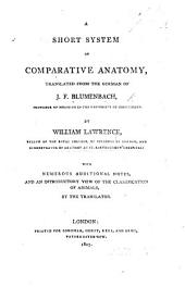 A Short System of Comparative Anatomy, translated from the German ... by William Lawrence ... With additional notes and an introductory view of the classification of animals, by the translator
