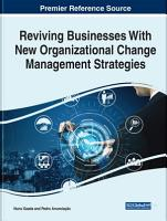 Reviving Businesses With New Organizational Change Management Strategies PDF